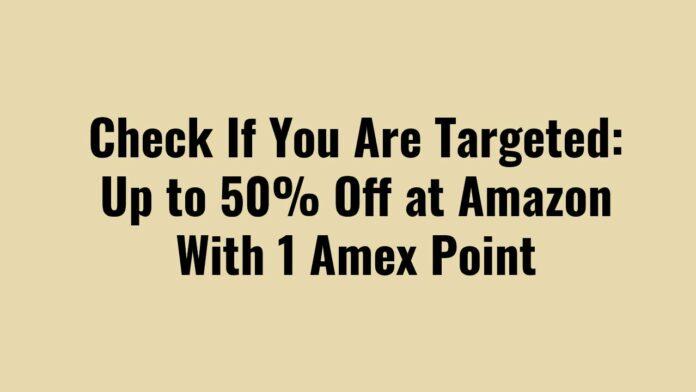 50% off amazon 1 amex point