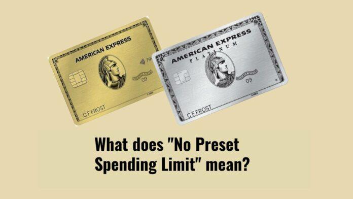 what does no preset spending limit mean npsl